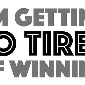 I'm Getting So Tired of Winning by eltorpedo