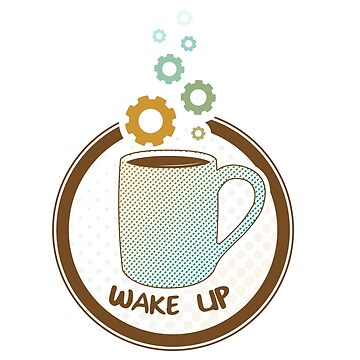 Wake Up! (Coffee cup) by daei