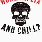 Horrorflix & Chill? von kjanedesigns