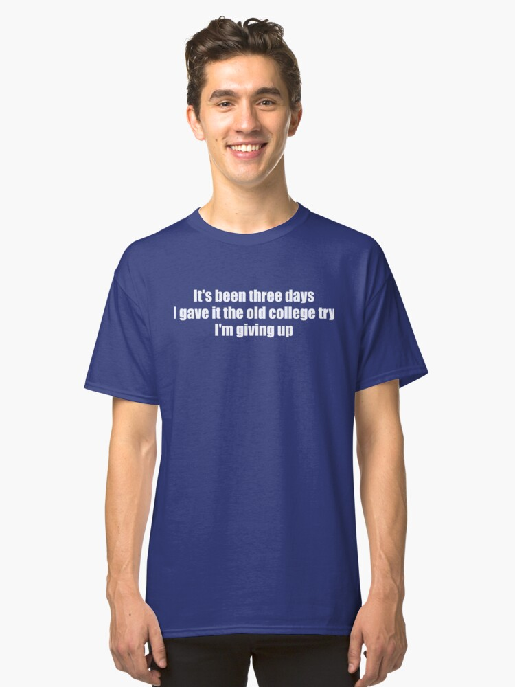 I'm giving up Classic T-Shirt Front
