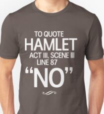 To quote Hamlet Act III, Scene III, Line 87. No T-Shirt