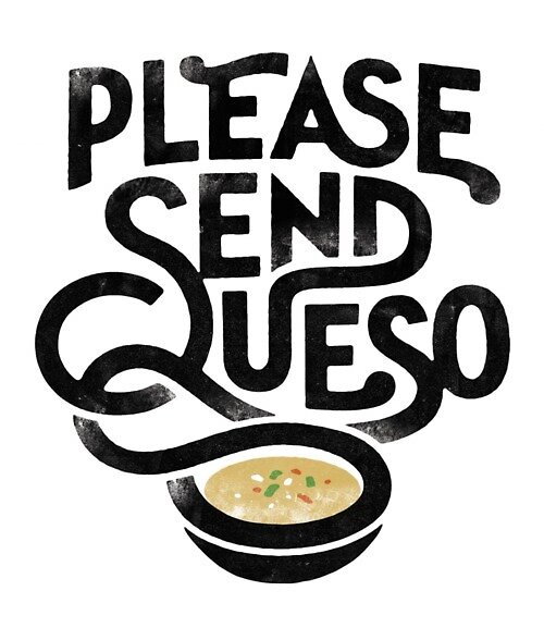 Please Send Queso by skdancer