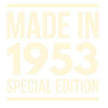 Made in 1953 - Special Edition Birthday Gift by BashFromOhio