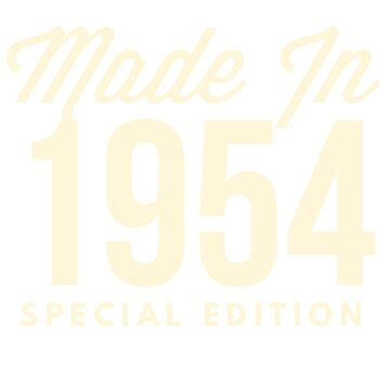 Made in 1954 - Special Edition Birthday Gift by BashFromOhio
