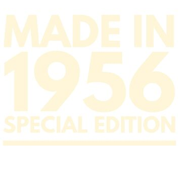 Made in 1956 - Special Edition Birthday Gift by BashFromOhio
