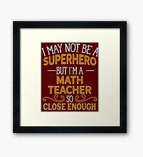 Superhero But Math Teacher Framed Print