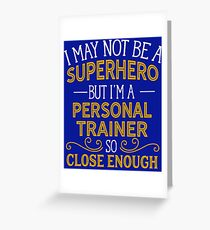 Superhero But Personal Trainer Greeting Card