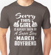This Girl Is Taken By A Sexy March Boyfriend T-Shirt