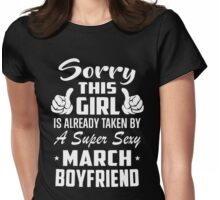 This Girl Is Taken By A Sexy March Boyfriend Womens Fitted T-Shirt