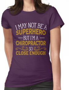 Superhero But Chiropractor  Womens Fitted T-Shirt