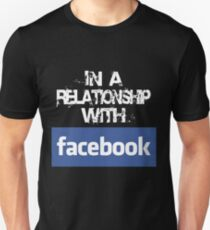 In a relationship with facebook (logo) Unisex T-Shirt