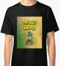 Trolls Drool Classic T-Shirt