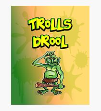 Trolls Drool Photographic Print