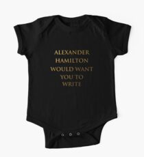 Alexander Hamilton Would Want You To Write (No Silhouette) Kids Clothes