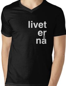 Livet er na Mens V-Neck T-Shirt
