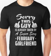 This Guy Is Taken By A Super Sexy February Girlfriend T-Shirt