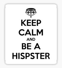 Keep Calm and Be a Hispter Sticker