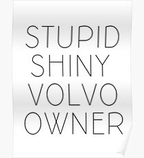 Edward, the volvo owner Poster