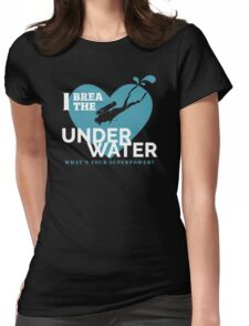 Underwater scuba diving. Deep blue sea t-shirt, quote Womens Fitted T-Shirt