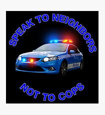 speak to neighbours,not cops Photographic Print