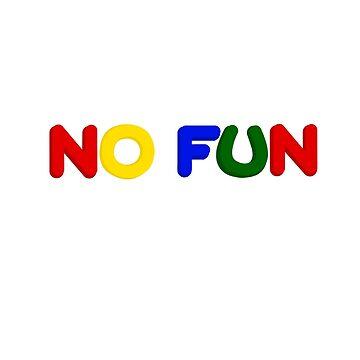 No Fun by roachuncle