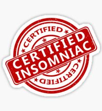 Certified Insomniac Sticker
