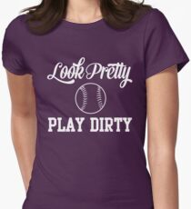 Softball. Look pretty play dirty Women's Fitted T-Shirt