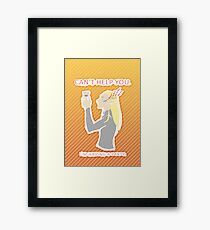 You Dwarves can't Party with Me! Framed Print