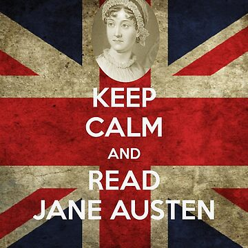 Keep Calm and Read Jane Austen by frogcreek
