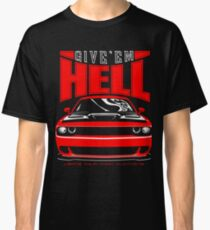 Give'em Hell Dodge Challenger Hellcat Classic T-Shirt