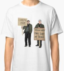 """""""DOWN WITH THIS SORT OF THING...Careful Now""""  Classic T-Shirt"""