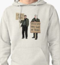 """""""DOWN WITH THIS SORT OF THING...Careful Now""""  Pullover Hoodie"""