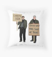 """DOWN WITH THIS SORT OF THING...Careful Now""  Throw Pillow"