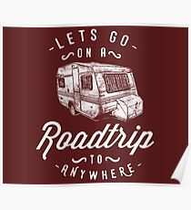 Road trippin to anywhere Poster