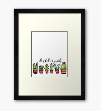 Don't Be a Prick Framed Print