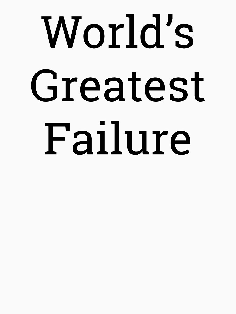 Worlds Greatest Failure by TheLoonMoon