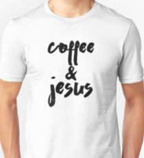 Coffee and Jesus - Coffee Lovers Unisex T-Shirt