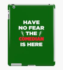 Have No Fear The Comedian  iPad Case/Skin