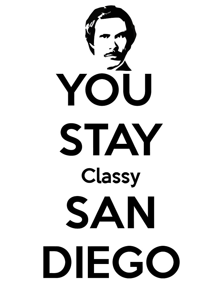 You Stay Classy! San Diego by JuanPabloo