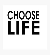 choose life Photographic Print