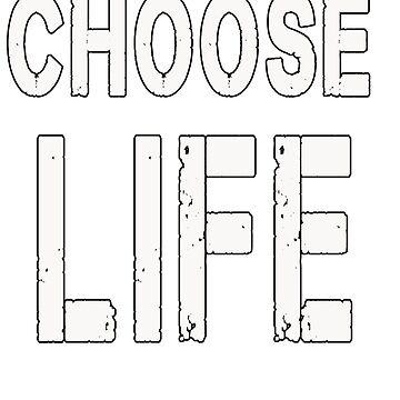 CHOOSE LIFE T-SHIRT by KOKOMIN