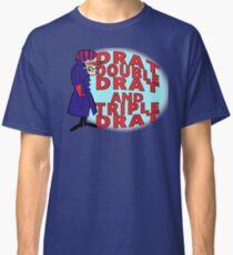 Dick Dastardly, Drat, Double Drat and Triple Drat! Classic T-Shirt