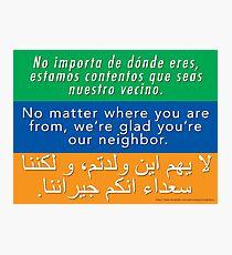 Welcome Your Neighbors (Arabic, English, Spanish) Photographic Print