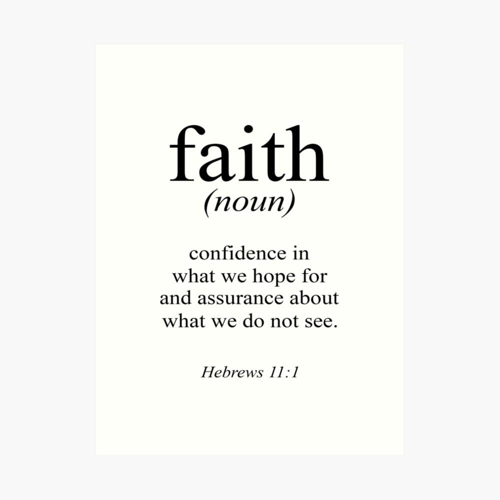 Hebrews 11:1 Faith Definition Black & white Bible verse Art Print