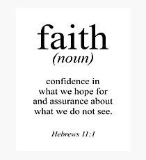 Hebrews 11:1 Faith Definition Black & white Bible verse Photographic Print