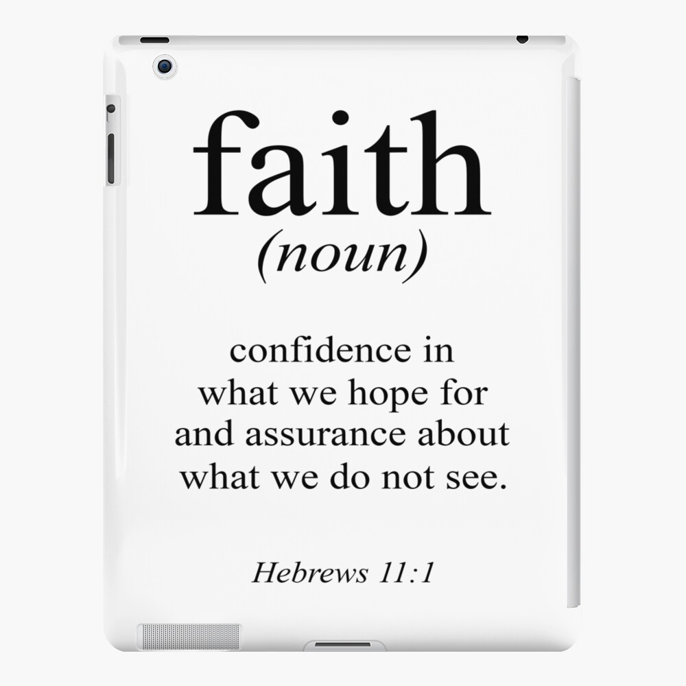 Hebrews 11:1 Faith Definition Black & white Bible verse iPad Case & Skin