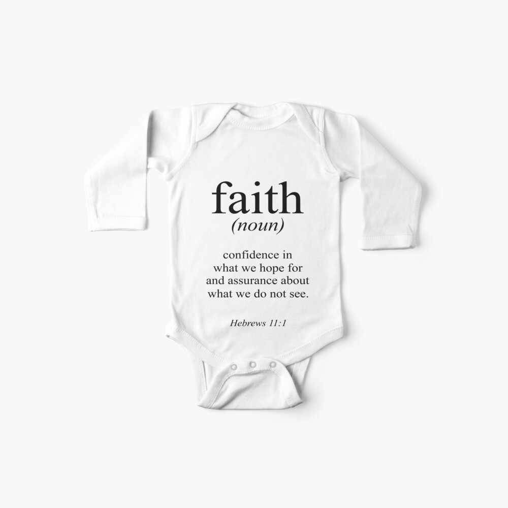 Hebrews 11:1 Faith Definition Black & white Bible verse Baby One-Pieces