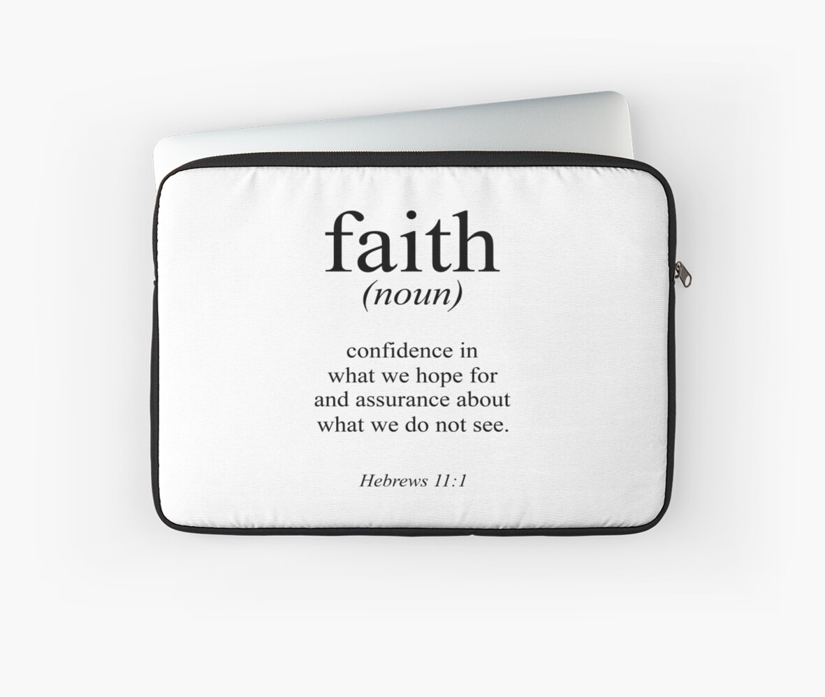 "hebrews 11:1 faith definition black & white bible verse"" laptop"