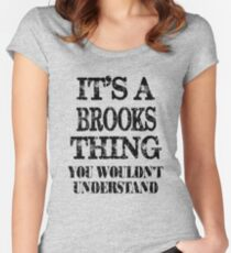 Its A Brooks Thing You Wouldnt Understand Funny Cute Gift T Shirt For Men Women Women's Fitted Scoop T-Shirt