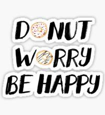 Donut Worry Be Happy (Black) Sticker